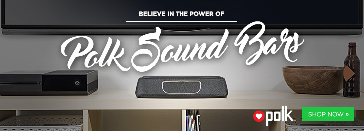 Believe in the Power of Polk Soundbars