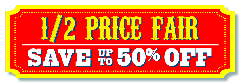 1/2 Price Fair Save up to 50% off